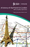 A History of the French in London, , 1905165862