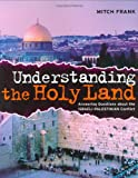 Understanding the Holy Land: Answering questions about the Israeli-Palestinian Conflict