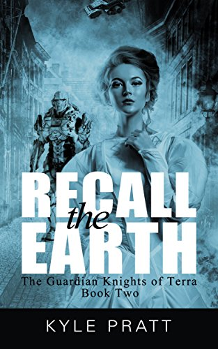 Recall the Earth (The Guardian Knights of Terra Book 2)