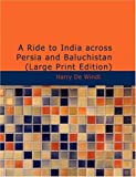 A Ride to India across Persia and Baluchistán, Harry De Windt, 1426445512
