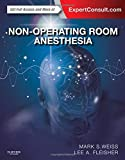 Non-Operating Room Anesthesia: Expert Consult - Online and Print, 1e