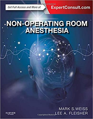 Non-Operating Room Anesthesia: Expert Consult - Online and Print ...