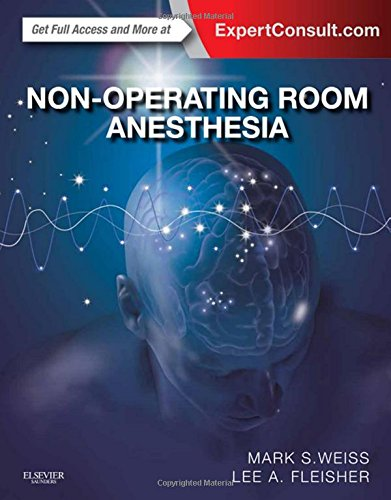 Non-Operating Room Anesthesia: Expert Consult - Online and Print, 1e by Saunders