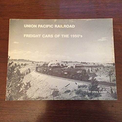 Pacific Railroad Stock - Union Pacific Railroad : Freight Cars of the 1950's