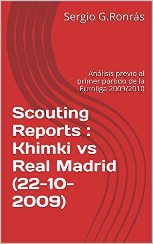 fan products of Scouting Reports : Khimki vs Real Madrid (22-10-2009): Análisis previo al primer partido de la Euroliga 2009/2010 (Spanish Edition)