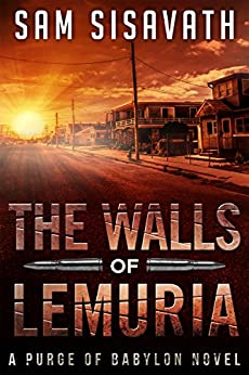 The Walls of Lemuria (Purge of Babylon, Book 3.1, Keo #1) by [Sisavath, Sam]