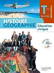 Histoire Géographie Education civique Terminale Bac Pro - Livre élève Grand format - Ed.2011