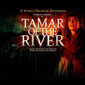 Tamar of the River (A World Premiere Recording)