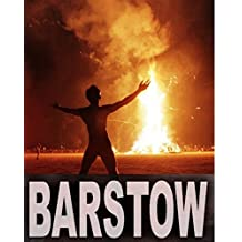 Barstow: A journey too close to the sun.