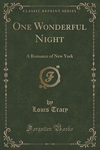 One Wonderful Night: A Romance of New York (Classic Reprint)