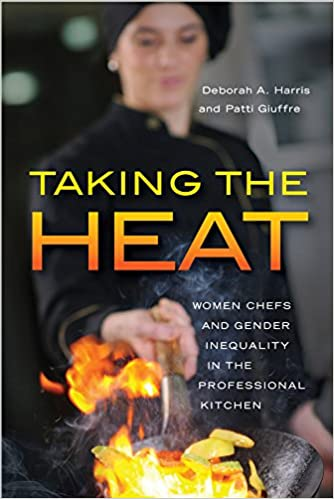 Women Chefs and Gender Inequality in the Professional Kitchen Taking the Heat