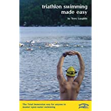 Triathlon Swimming Made Easy The Total Immersion Way For Anyone To Master Open Water
