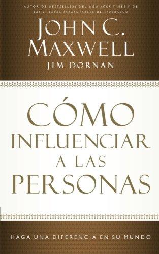 Cómo influenciar a las personas: Haga una diferencia en su mundo (Spanish Edition)