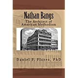 Nathan Bangs: The Architect of American Methodism