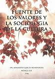 Fuente de Los Valores y la Sociologia de la Cultura, Adalberto Garcia De Mendoza., 1463373309
