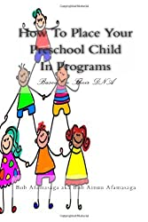 How To Place Your Preschool Child In Programs Based On Their DNA by Afamasaga Bob (2011-01-14) Paperback