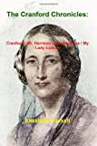 The Cranford Chronicles: Cranford / Mr. Harrison's Confessions / My Lady Ludlow, Elizabeth Gaskell, 1460904524