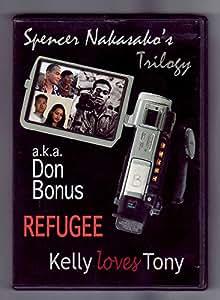 Spencer Nakasako Trilogy Aka Don Bonus Refugee Kelly Loves Tony
