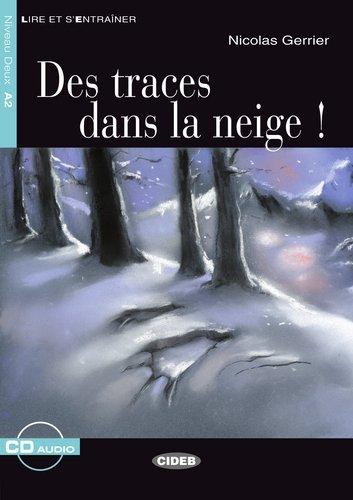 Des traces dans la neige - Buch mit Audio-CD (Lire et s'Entraîner - A2)