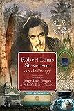 Robert Louis Stevenson: Selected by Jorge Luis Borges & Adolfo Bioy Casares