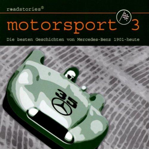 Motorsport 3: Die Besten Geschichten Von Mercedes-Benz