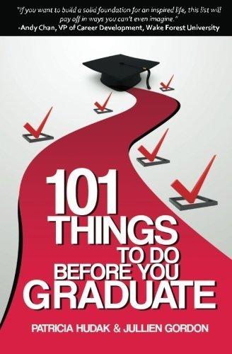 101 Things To Do Before You Graduate by Patricia Hudak (2011-03-28)