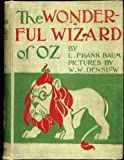 Image of The Wonderful Wizard of Oz. ( children's ) NOVEL by : L. Frank Baum and illustrated by: W. W. Denslow