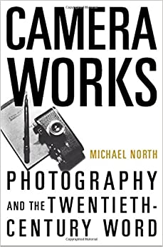Book Camera Works: Photography and the Twentieth-Century Word