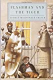 Flashman and the Tiger, George MacDonald Fraser, 0385721080