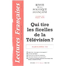 Revue de politique francaise n° 419/ qui tire les ficelles de la television ?
