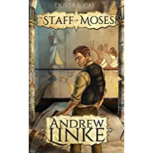 The Staff of Moses (Oliver Lucas Adventures Book 1)