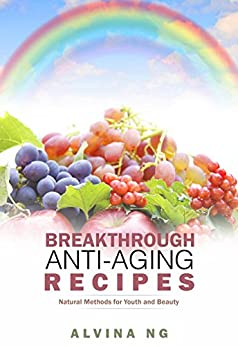 Breakthrough Anti Aging Recipes Natural Methods ebook product image