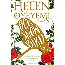 Boy, Snow, Bird by Helen Oyeyemi (2015-09-10)