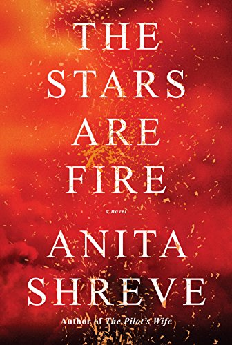 The Stars Are Fire: A novel cover