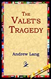 The Valet's Tragedy, Andrew Lang, 1595400036