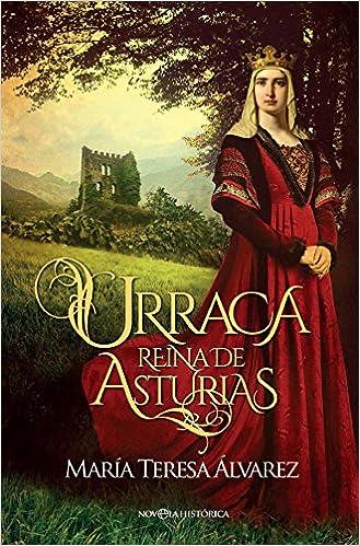 Urraca (Novela histórica): Amazon.es: María Teresa Álvarez García: Libros