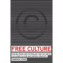 Free Culture (Annotated) The Nature and Future of Creativity
