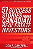 51 Success Stories from Canadian Real Estate Investors, Don R. Campbell, 0470839163