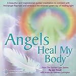 Angels Heal My Body   Jan Yoxall