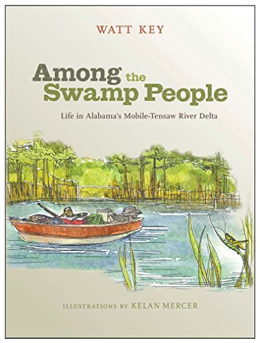 Among the Swamp People: Life in Alabama's Mobile-Tensaw River Delta