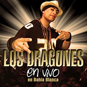 Amazon.com: En Vivo en Bahía Blanca: Los Dragones: MP3