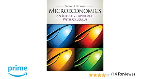 Microeconomics an intuitive approach with calculus with study microeconomics an intuitive approach with calculus with study guide upper level economics titles thomas nechyba 9780538453257 amazon books fandeluxe Choice Image