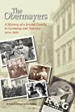 img - for The Obermayers: A History of a Jewish Family in Germany and America, 1618-2009, 2nd Edition book / textbook / text book