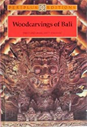 Woodcarvings of Bali: With a Catalog of Trees & Woods