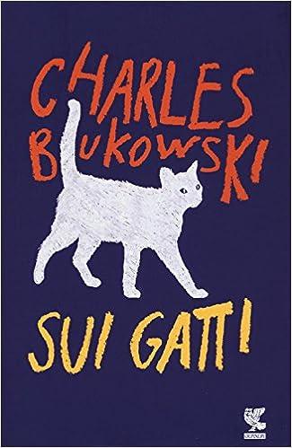 giorno dei gatti 17 febbraio bukowski