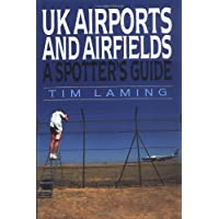 U.K.Airports and Airfields: A Spotter's Guide