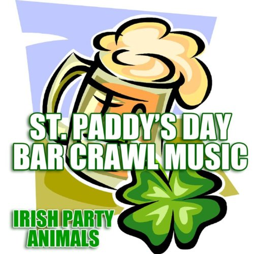 (St. Paddy's Day Bar Crawl Music [Clean] )