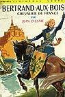 Bertrand-aux-bois chevalier de france par d`Esme