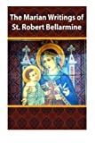 The Marian Writings of St. Robert Bellarmine, Robert Bellarmine, 1470018519