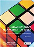 Human Resource Management at Work, Mick Marchington, Adrian John Wilkinson, 0854043314